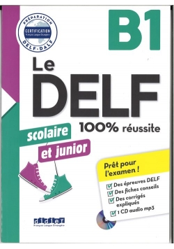 DELF 100% reussite B1 scolaire et junior +CD