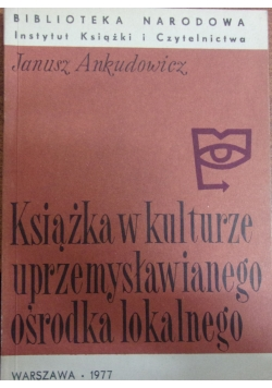 Książka w kulturze uprzemysławianego ośrodka lokalnego