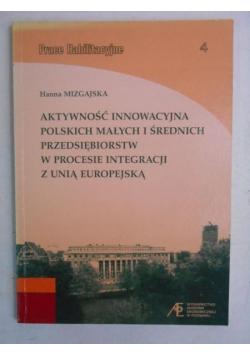 Aktywność innowacyjna polskich małych i średnich przedsiębiorstw w procesie integracji z Unią Europejską