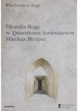 Zega Włodzimierz - Filozofia Boga w Quaestiones Sententiarum Mikołaja Bicepsa