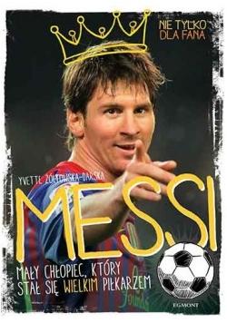 Messi mały chłopiec , który stał się wielkim piłkarzem
