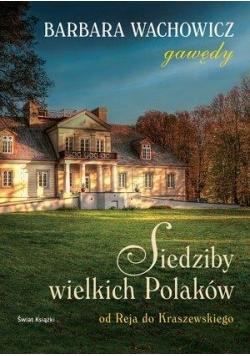 Siedziby wielkich Polaków T.1 Od Reja...