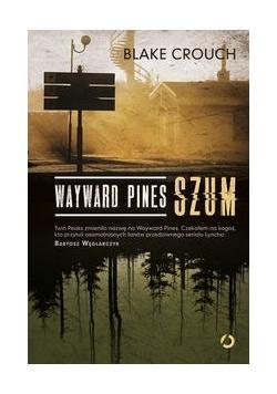Wayward Pines Szum