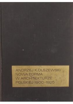 Nowa forma w architekturze Polskiej 1900 - 1925