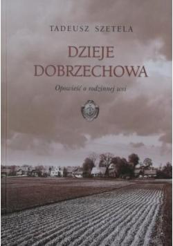 Dzieje Dobrzechowa. Opowieść o rodzinnej wsi
