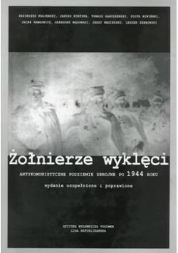 Żołnierze wyklęci - antykomunistyczne podziemie zbrojne po 1944 roku, wydanie poprawione