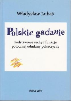 Polskie gadanie. Podstawowe cechy i funkcje  potocznej odmiany polszczyzny