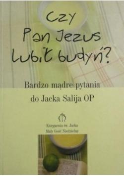 Czy Pan Jezus lubił budyń?
