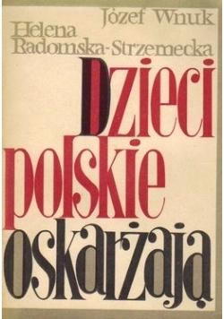 Dzieci polskie oskarżają