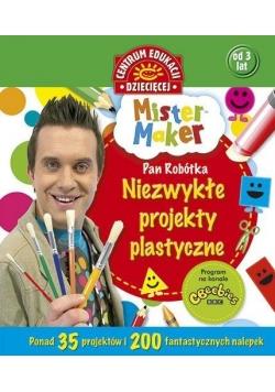 Mister Maker. Niezwykłe projekty plastyczne