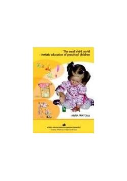 The small child world - Artistic education of preschool children