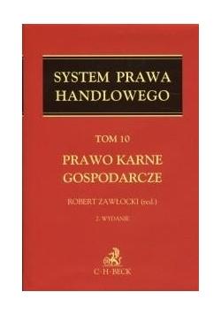 System Prawa Handlowego T.10 Prawo karne gosp. w.2