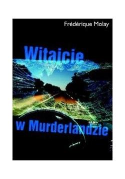 Witajcie w Murderlandzie