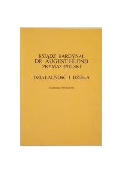 Ksiądz  kardynał Dr August Hlond Prymas Polski