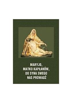 Maryjo, Matko Kapłanów, do Syna swego nas prowadź