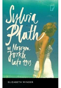 Sylvia Plath w Nowym Jorku. Lato 1953