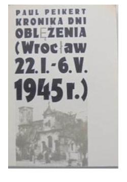 Kronika dni oblężenia, Wrocław 1945 r.