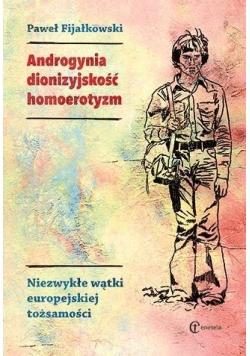 Androgynia, dionizyjskość, homoerotyzm...