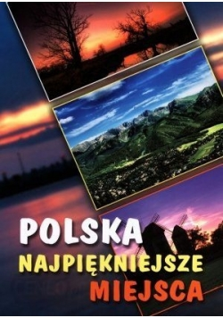 Polska najpiękniejsze miejsca