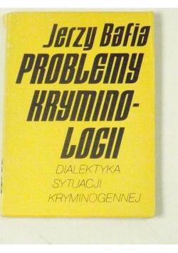 Problemy kryminologii. Dialektyka sytuacji kryminogennej