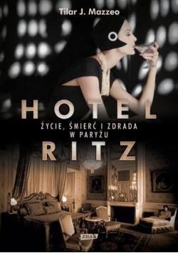 Hotel Ritz. Życie, śmierć i zdrada w Paryżu
