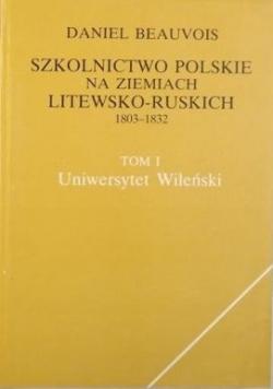 Szkolnictwo polskie na ziemiach litewsko-ruskich 1803-1832, tom I-II
