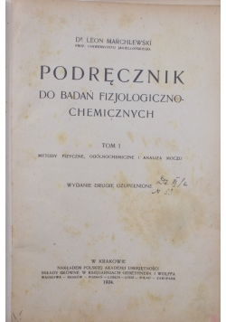 Podręcznik do badań fizjologiczno- chemicznych, tom I, 1924r.