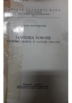 O Polską Koronę polityka Francji w latach 1725 - 1733