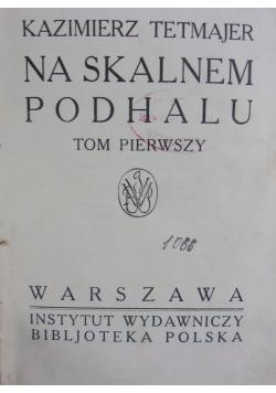 Na Skalnem Podhalu, TOM I, 1913r.