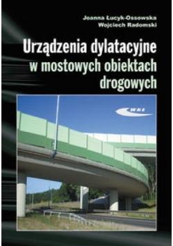Urządzenia dylatacyjne w mostowych obiektach drog.