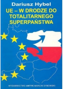 UE - W drodze do totalitarnego superpaństwa
