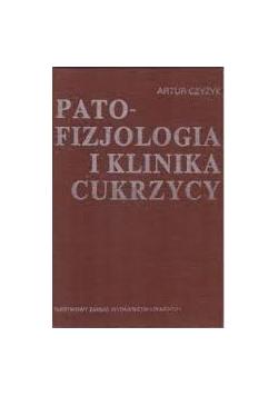 PATO-FIZJOLOGIA I KLINIKA CUKRZYCY