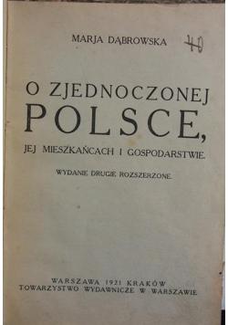 O zjednoczonej Polsce, jej mieszkańcach i gospodarstwie, 1921 r.