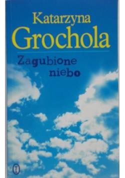 Grochola Katarzyna - Zagubione niebo