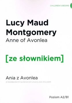 Ania z Avonlea wersja angielska z podręcznym słownikiem