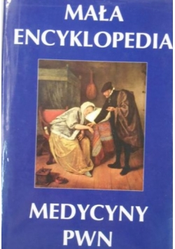 Mała encyklopedia medycyny PWN