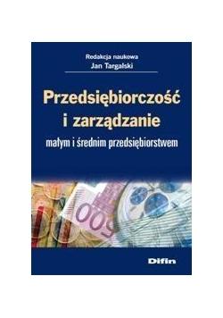 Przedsiębiorczość i zarządzanie małym i średnim ..