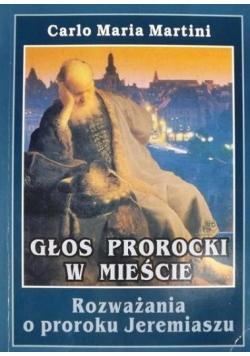 Głos prorocki w mieście. Rozważania o proroku Jeremiaszu