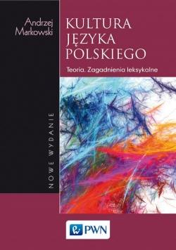 Kultura języka polskiego Teoria Zagadnienia leksykalne