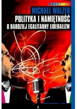 Polityka I Namiętność O Bardziej Egalitarny Libera