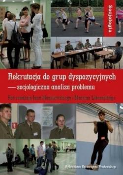 Rekrutacja do grup dyspozycyjnych - socjologiczna analiza problemu