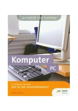 Komputer PC Czy komputer jest aż tak skomplikowany?