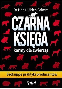 Czarna księga. Karmy dla zwierząt
