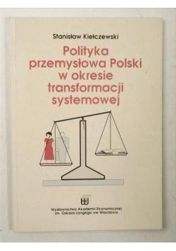 Polityka przemysłowa Polski w okresie transformacji systemowej