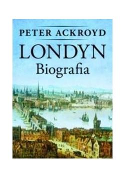 Londyn. Biografia - Peter Ackroyd