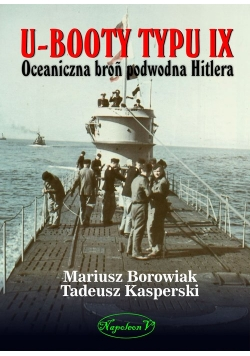 U-Booty typu IX Oceaniczna broń podwodna Hitlera