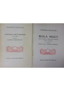 Wola mocy/Ludzkie, Arcyludzkie, reprint z 1909 r.