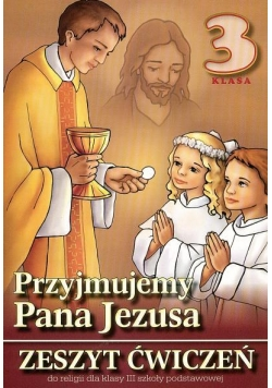 Religia SP 3 ćw Przyjmujemy Pana Jezusa WDS