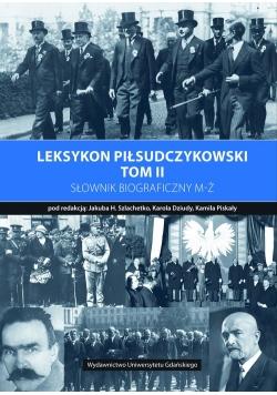 Leksykon piłsudczykowski Tom 2 Słownik biograficzny M-Ż