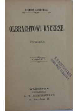 Olbrachtowi rycerze, cz. 3, 1903 r.